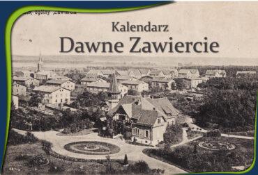 """Kalendarz """"Dawne Zawiercie"""""""